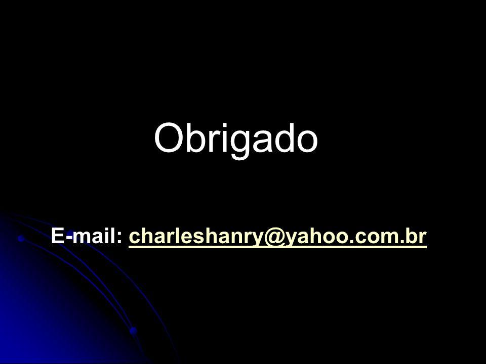 Obrigado E-mail: charleshanry@yahoo.com.br