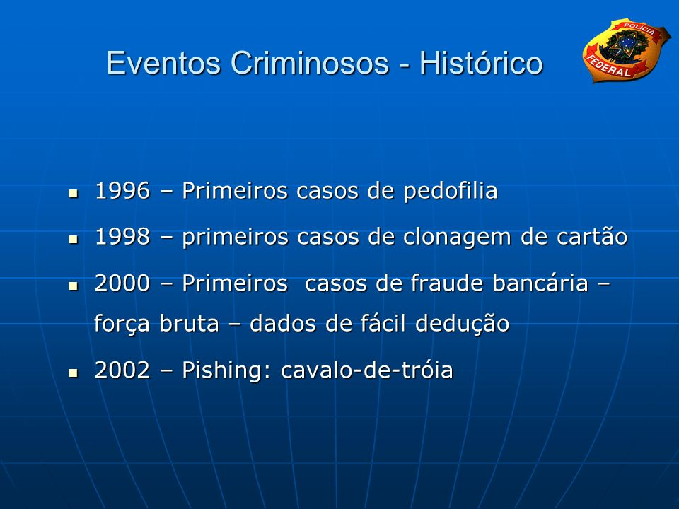 Eventos Criminosos - Histórico