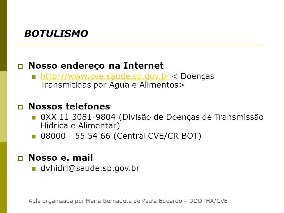 BOTULISMO Nosso endereço na Internet Nossos telefones Nosso e. mail