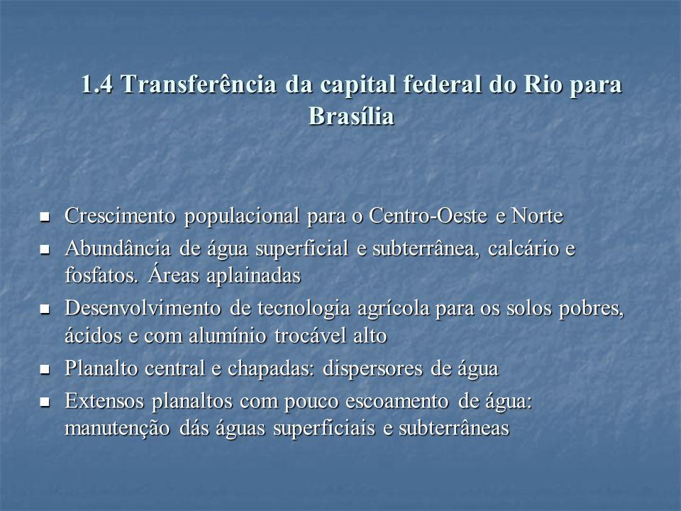 1.4 Transferência da capital federal do Rio para Brasília
