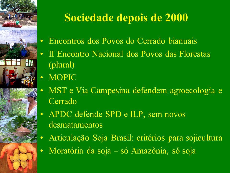 Sociedade depois de 2000 Encontros dos Povos do Cerrado bianuais