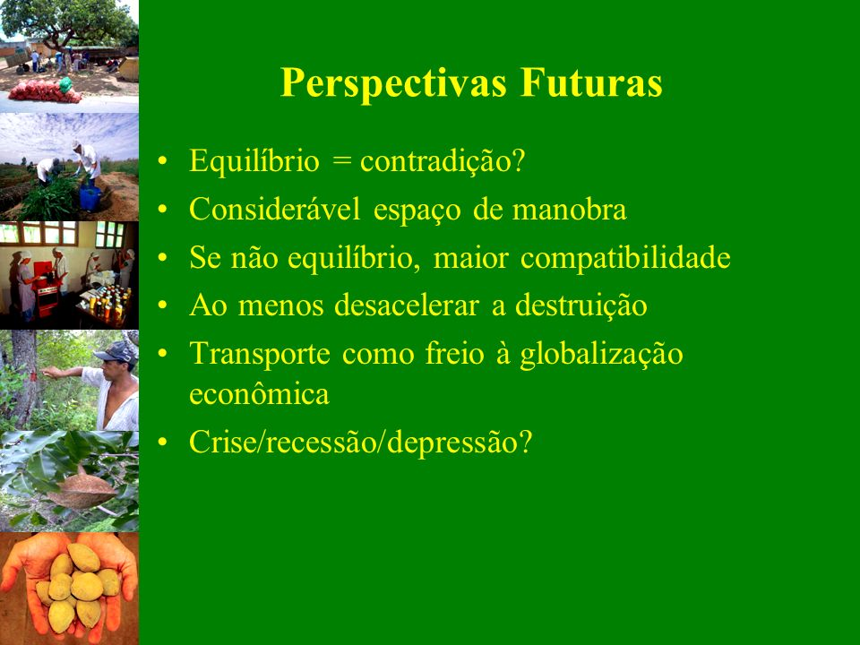 Perspectivas Futuras Equilíbrio = contradição