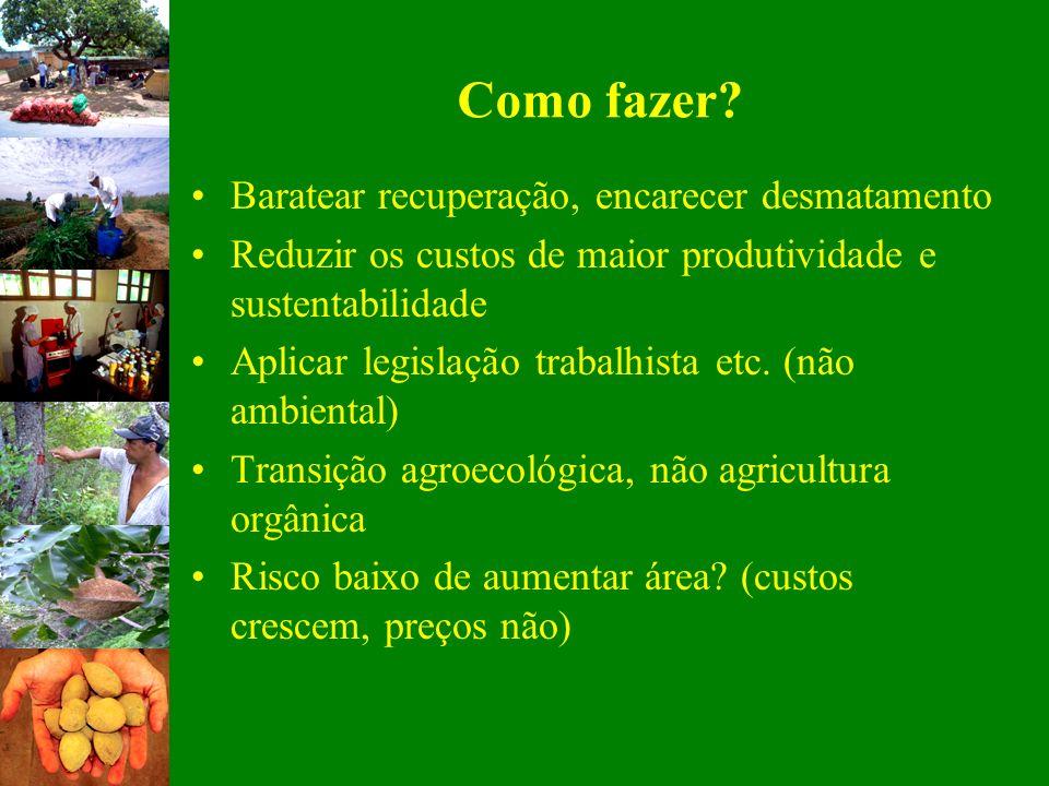 Como fazer Baratear recuperação, encarecer desmatamento