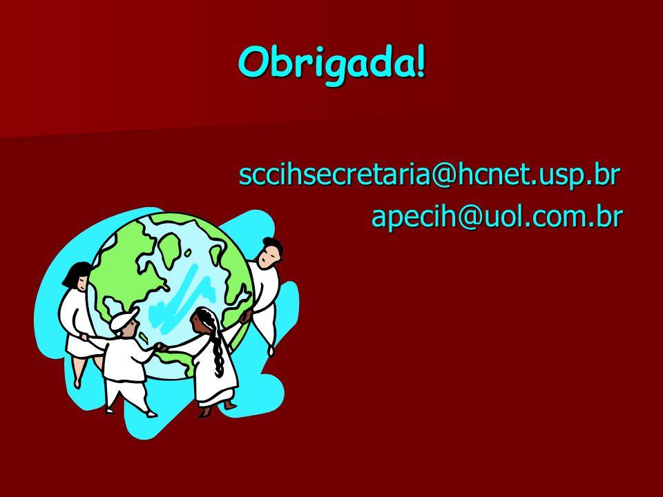 Obrigada! sccihsecretaria@hcnet.usp.br apecih@uol.com.br