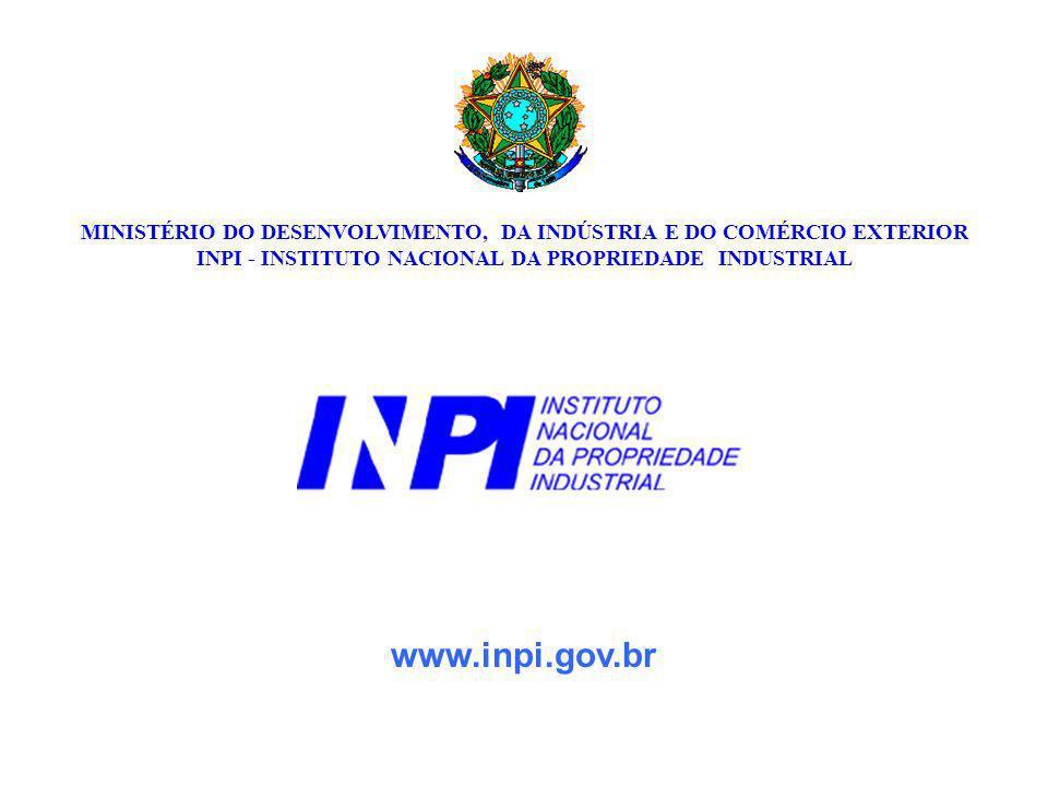 MINISTÉRIO DO DESENVOLVIMENTO, DA INDÚSTRIA E DO COMÉRCIO EXTERIOR INPI - INSTITUTO NACIONAL DA PROPRIEDADE INDUSTRIAL