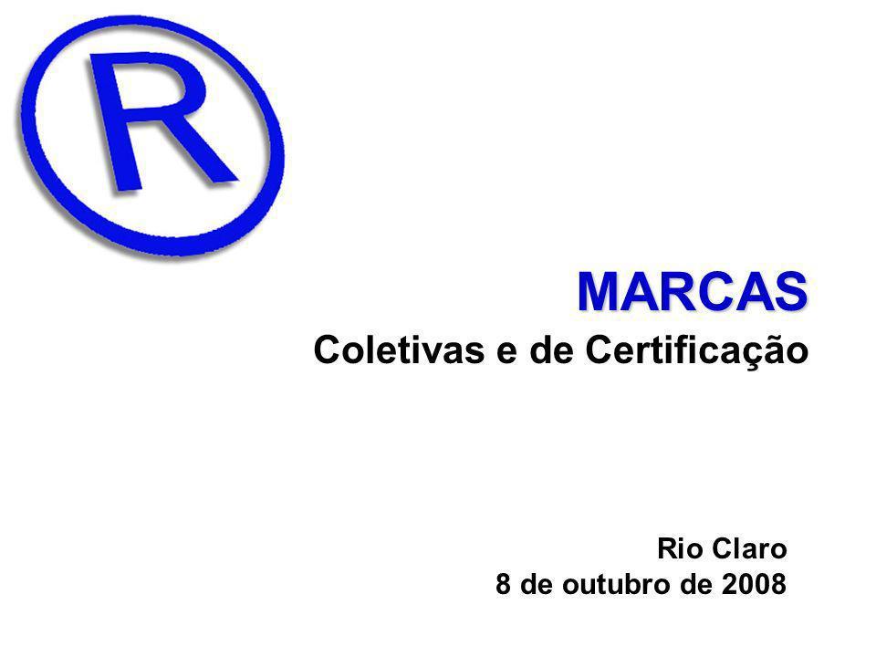 MARCAS Coletivas e de Certificação Rio Claro 8 de outubro de 2008