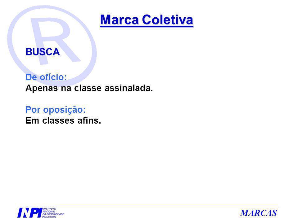 Marca Coletiva BUSCA De ofício: Apenas na classe assinalada.
