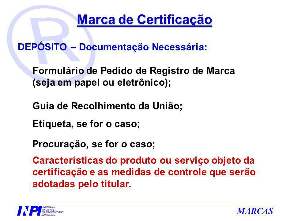 Marca de Certificação DEPÓSITO – Documentação Necessária: