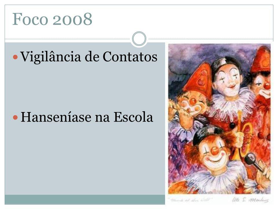 Foco 2008 Vigilância de Contatos Hanseníase na Escola