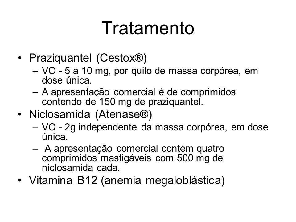 Tratamento Praziquantel (Cestox®) Niclosamida (Atenase®)
