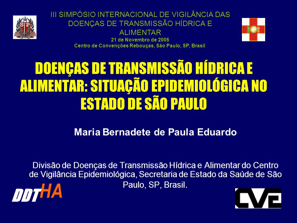 III SIMPÓSIO INTERNACIONAL DE VIGILÂNCIA DAS DOENÇAS DE TRANSMISSÃO HÍDRICA E ALIMENTAR