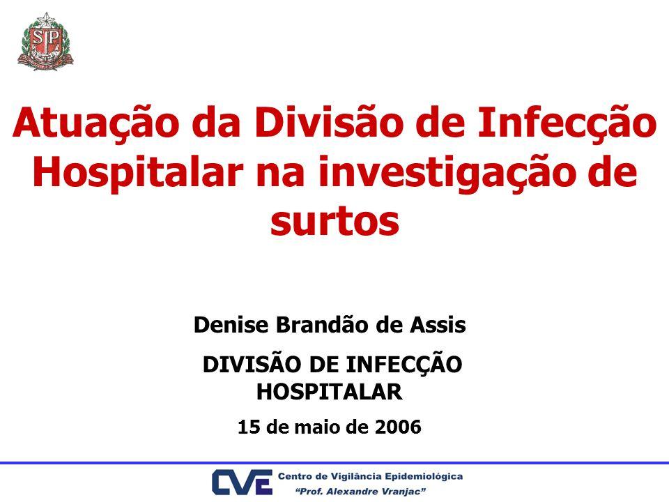 Atuação da Divisão de Infecção Hospitalar na investigação de surtos