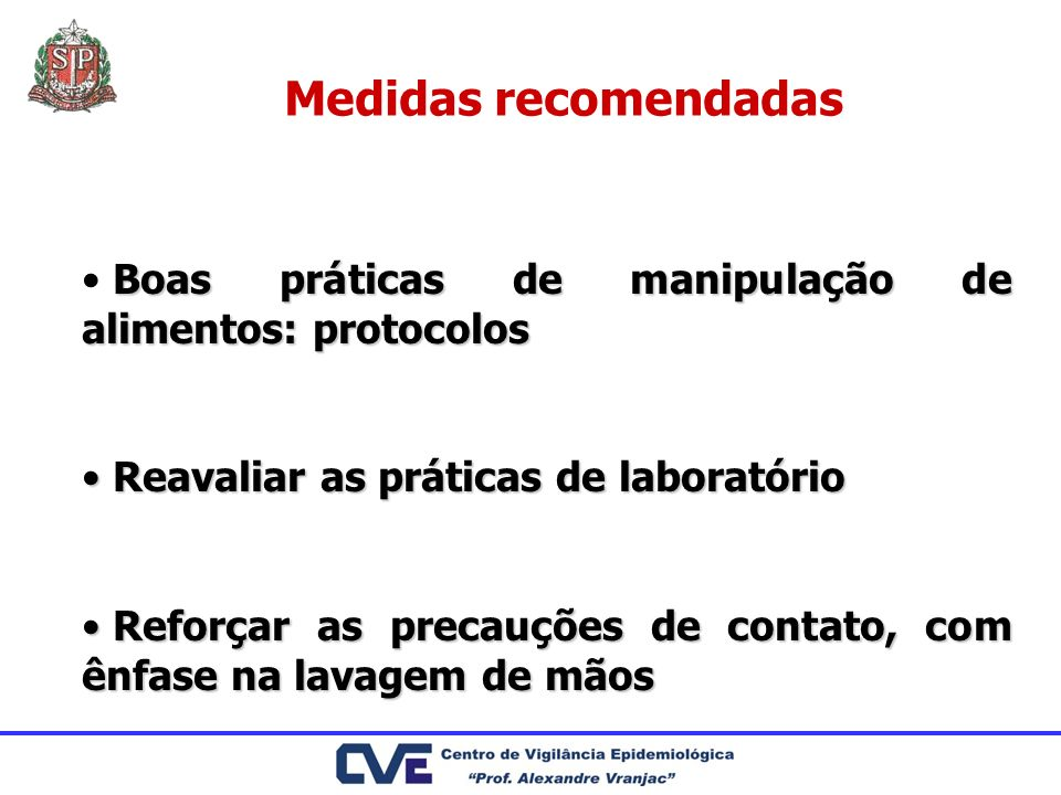 Medidas recomendadas Boas práticas de manipulação de alimentos: protocolos. Reavaliar as práticas de laboratório.
