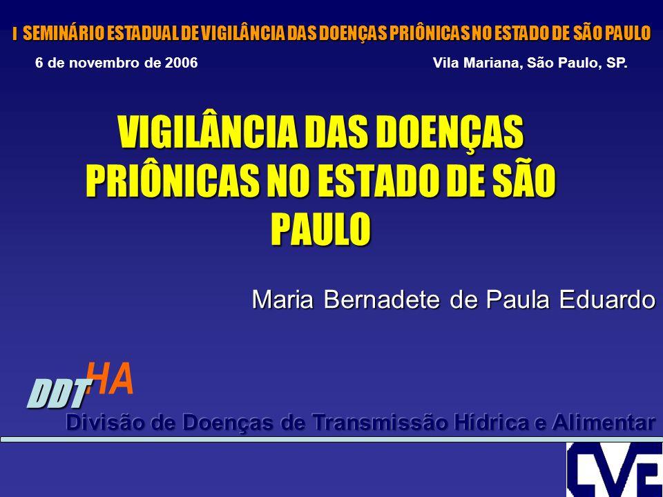 VIGILÂNCIA DAS DOENÇAS PRIÔNICAS NO ESTADO DE SÃO PAULO