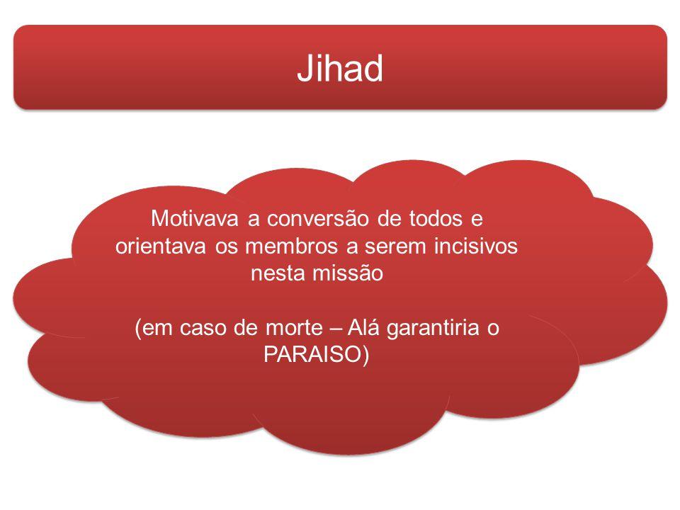 (em caso de morte – Alá garantiria o PARAISO)