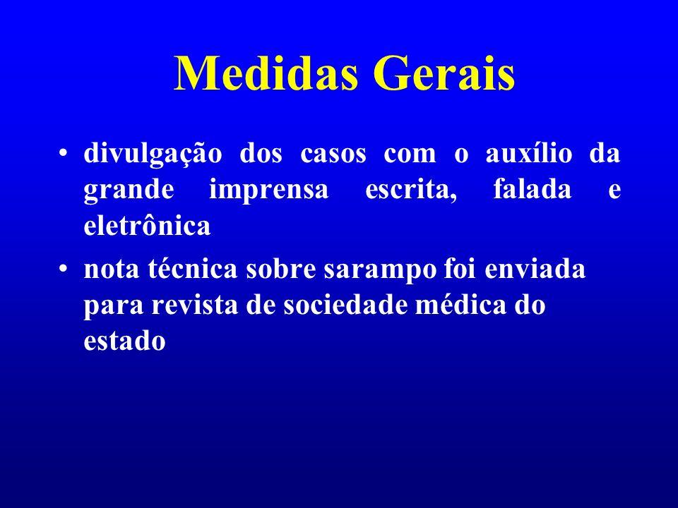 Medidas Gerais divulgação dos casos com o auxílio da grande imprensa escrita, falada e eletrônica.