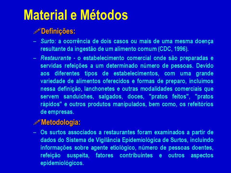 Material e Métodos Definições: Metodologia: