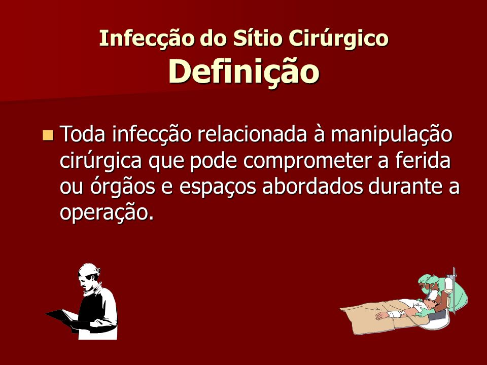 Infecção do Sítio Cirúrgico Definição