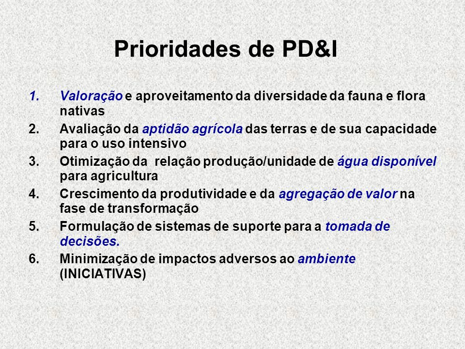 Prioridades de PD&IValoração e aproveitamento da diversidade da fauna e flora nativas.