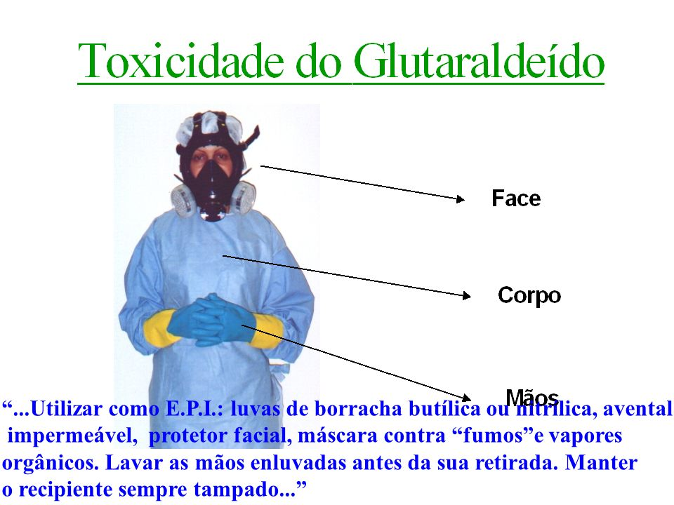 ...Utilizar como E.P.I.: luvas de borracha butílica ou nitrílica, avental