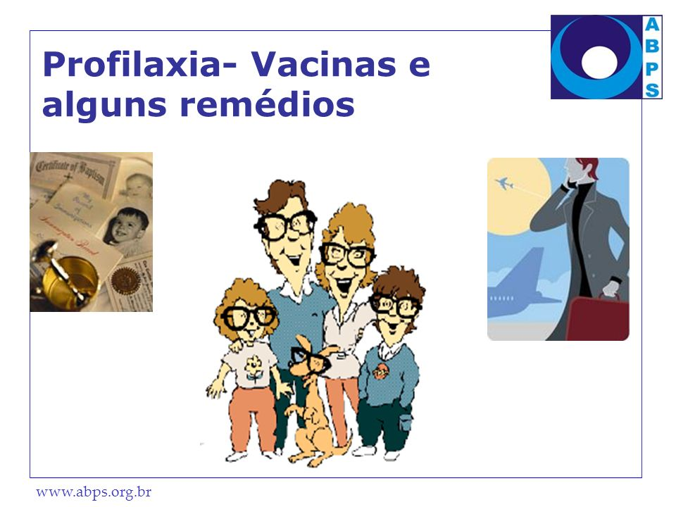 Profilaxia- Vacinas e alguns remédios