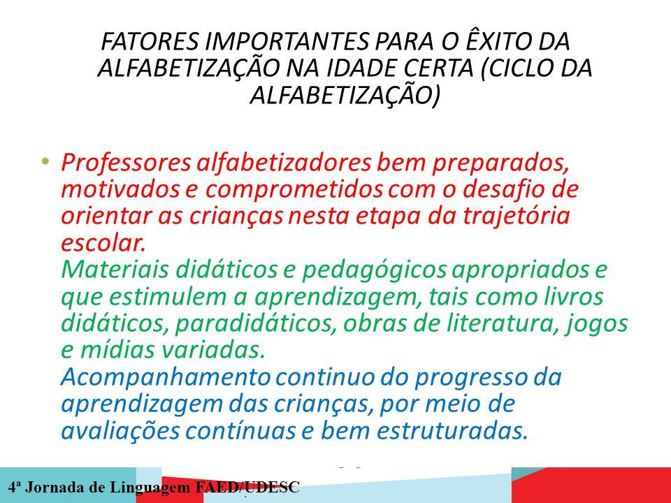 FATORES IMPORTANTES PARA O ÊXITO DA ALFABETIZAÇÃO NA IDADE CERTA (CICLO DA ALFABETIZAÇÃO)