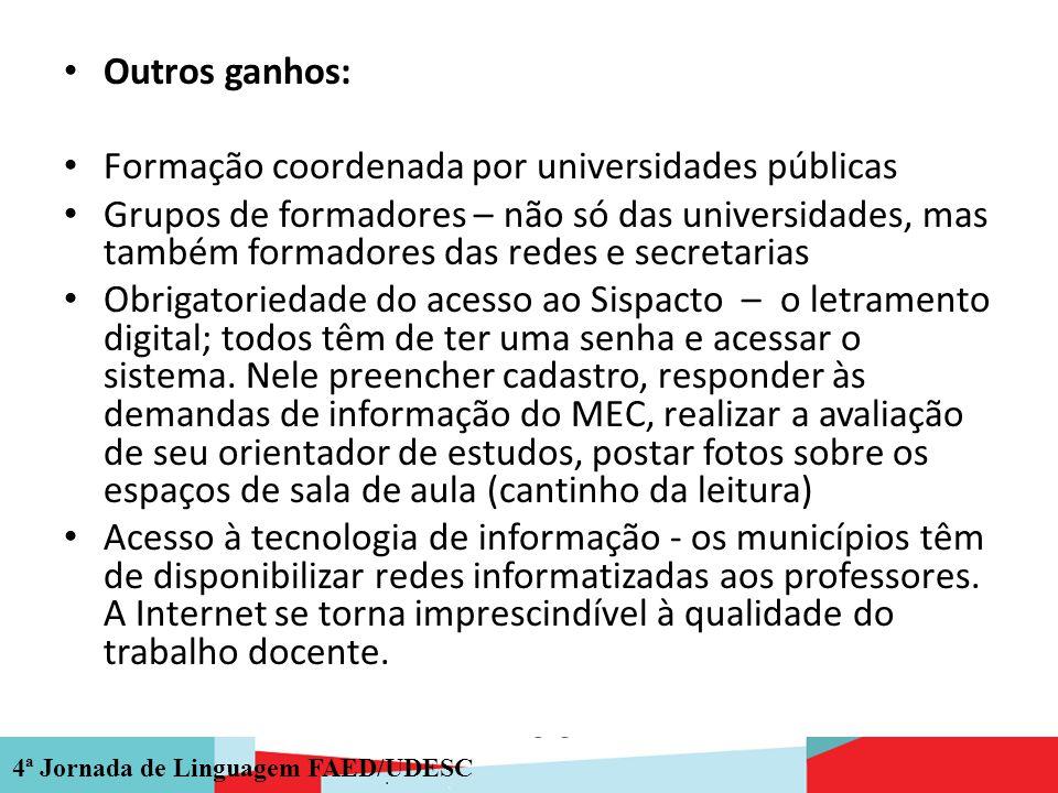 Outros ganhos: Formação coordenada por universidades públicas.