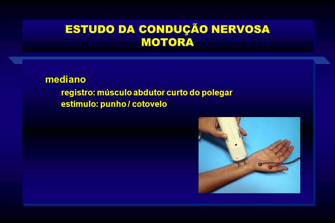 ESTUDO DA CONDUÇÃO NERVOSA MOTORA