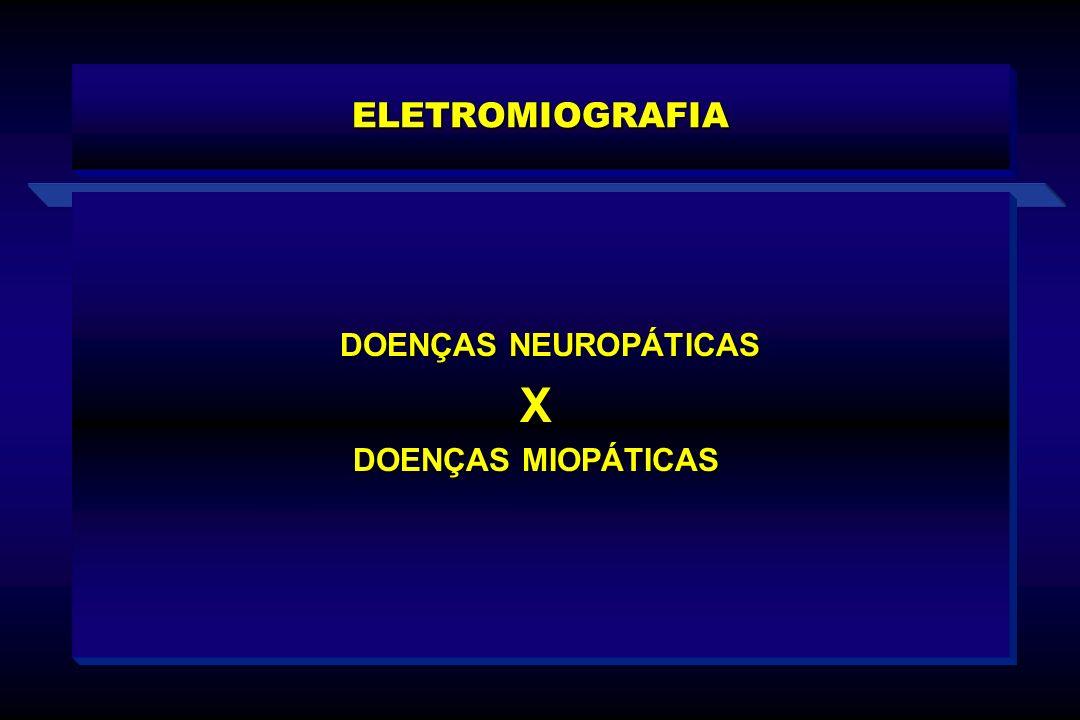 ELETROMIOGRAFIA DOENÇAS NEUROPÁTICAS X DOENÇAS MIOPÁTICAS