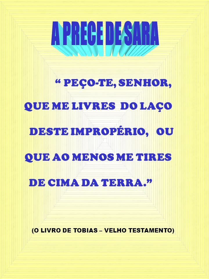 A PRECE DE SARA PEÇO-TE, SENHOR, QUE ME LIVRES DO LAÇO