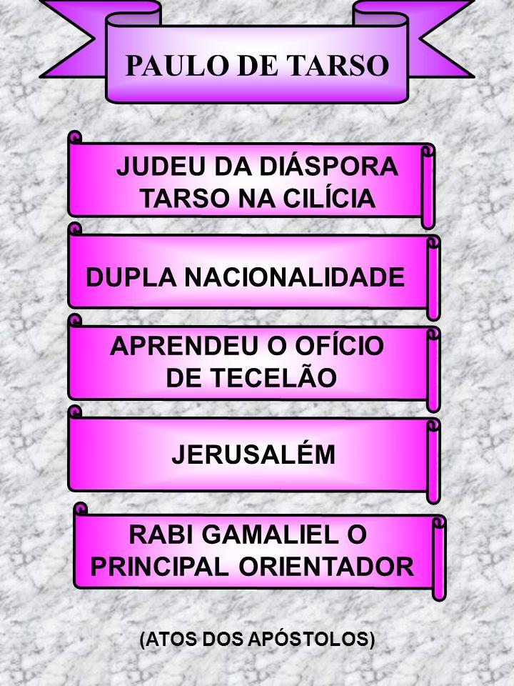 PAULO DE TARSO JUDEU DA DIÁSPORA TARSO NA CILÍCIA DUPLA NACIONALIDADE