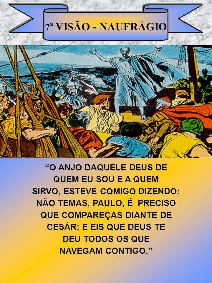 7ª VISÃO - NAUFRÁGIO O ANJO DAQUELE DEUS DE QUEM EU SOU E A QUEM