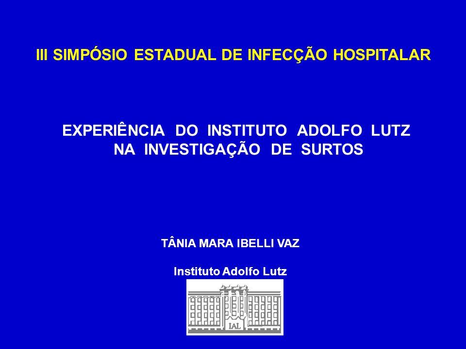 EXPERIÊNCIA DO INSTITUTO ADOLFO LUTZ NA INVESTIGAÇÃO DE SURTOS