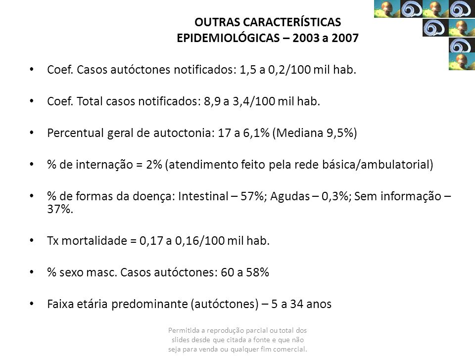 OUTRAS CARACTERÍSTICAS EPIDEMIOLÓGICAS – 2003 a 2007