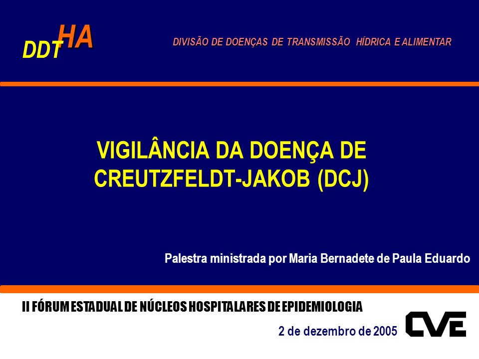 VIGILÂNCIA DA DOENÇA DE CREUTZFELDT-JAKOB (DCJ)