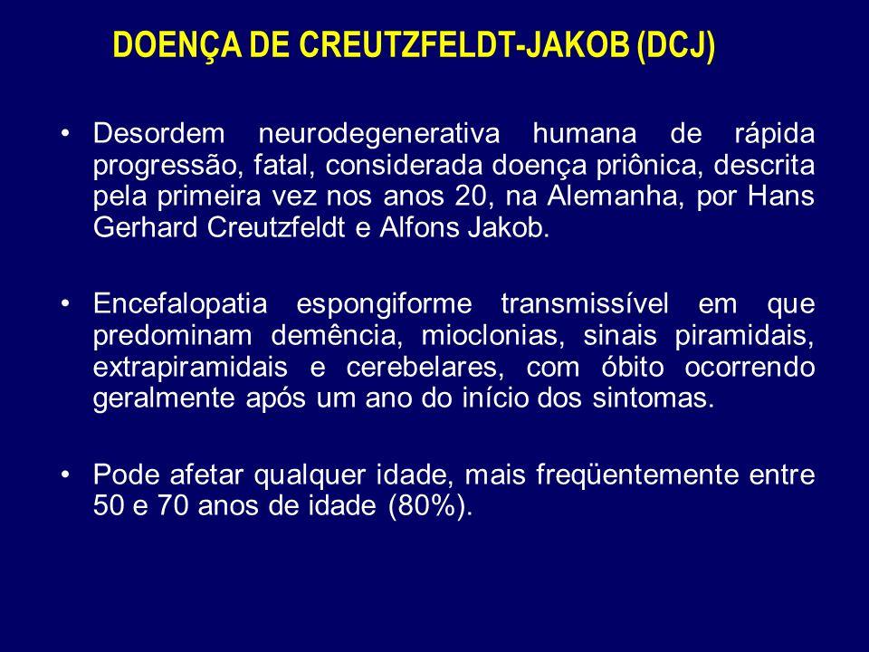 DOENÇA DE CREUTZFELDT-JAKOB (DCJ)