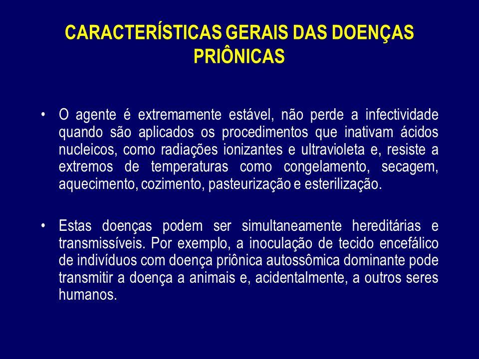 CARACTERÍSTICAS GERAIS DAS DOENÇAS PRIÔNICAS