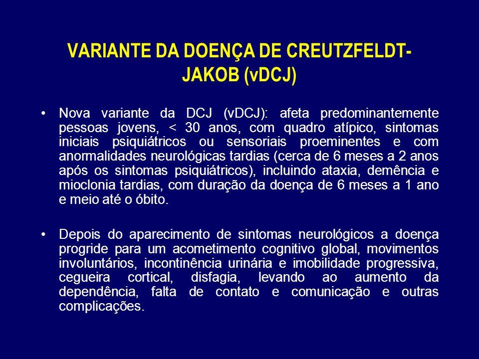 VARIANTE DA DOENÇA DE CREUTZFELDT-JAKOB (vDCJ)