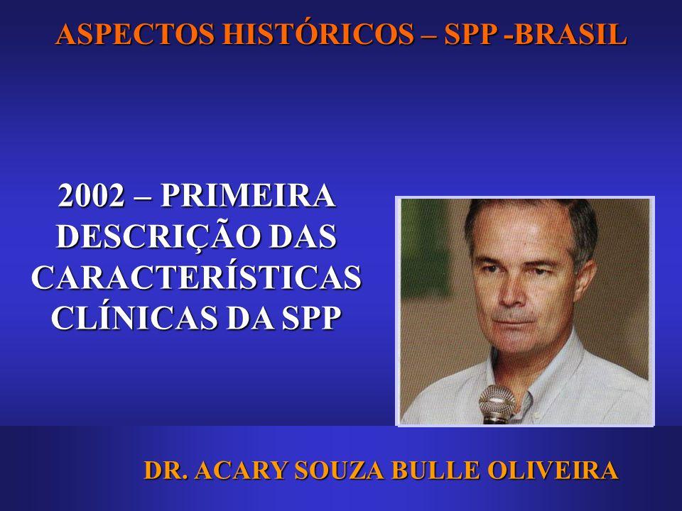 2002 – PRIMEIRA DESCRIÇÃO DAS CARACTERÍSTICAS CLÍNICAS DA SPP