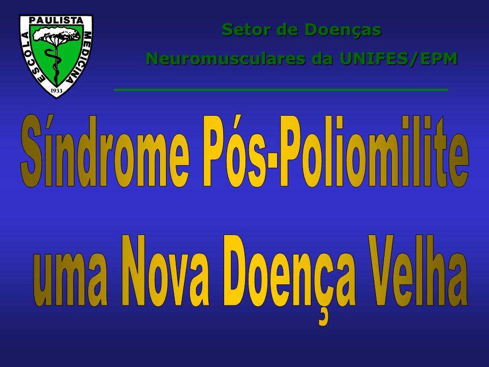 Neuromusculares da UNIFES/EPM Síndrome Pós-Poliomilite