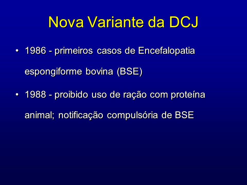 Nova Variante da DCJ 1986 - primeiros casos de Encefalopatia espongiforme bovina (BSE)