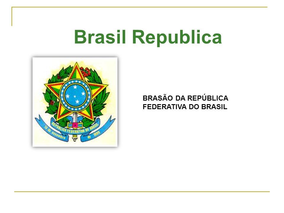 Brasil Republica BRASÃO DA REPÚBLICA FEDERATIVA DO BRASIL