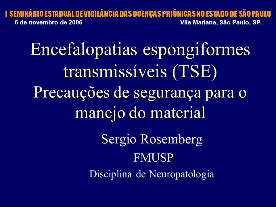 Sergio Rosemberg FMUSP Disciplina de Neuropatologia