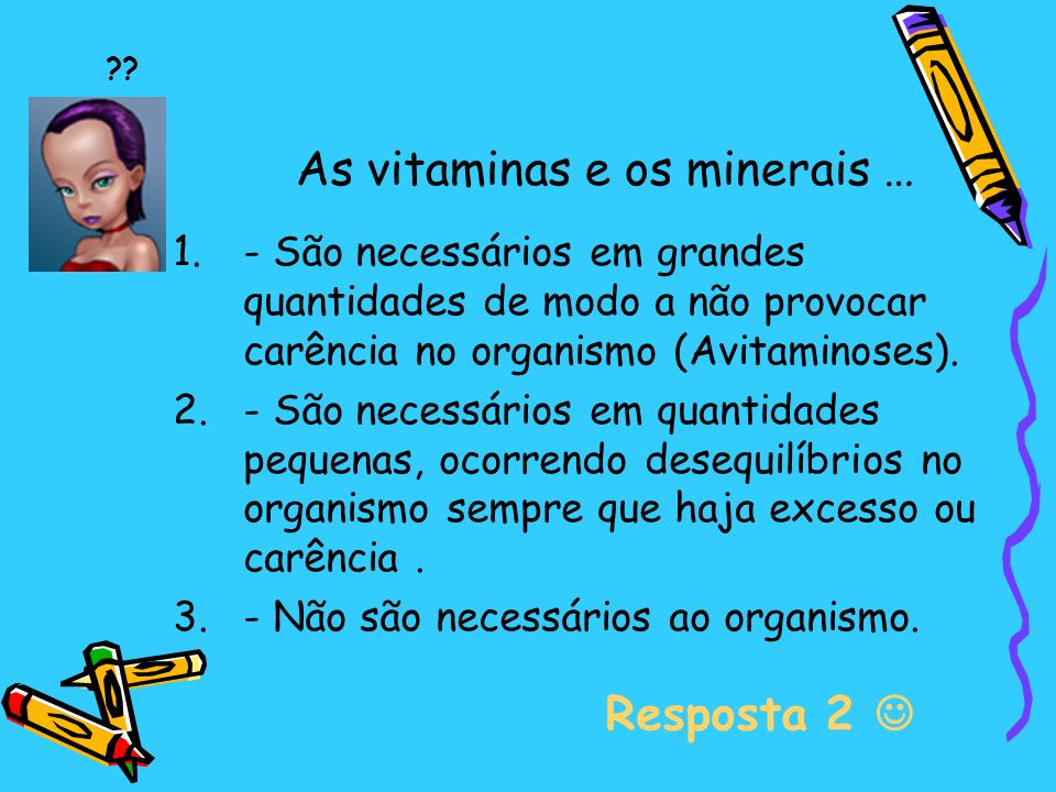 As vitaminas e os minerais …
