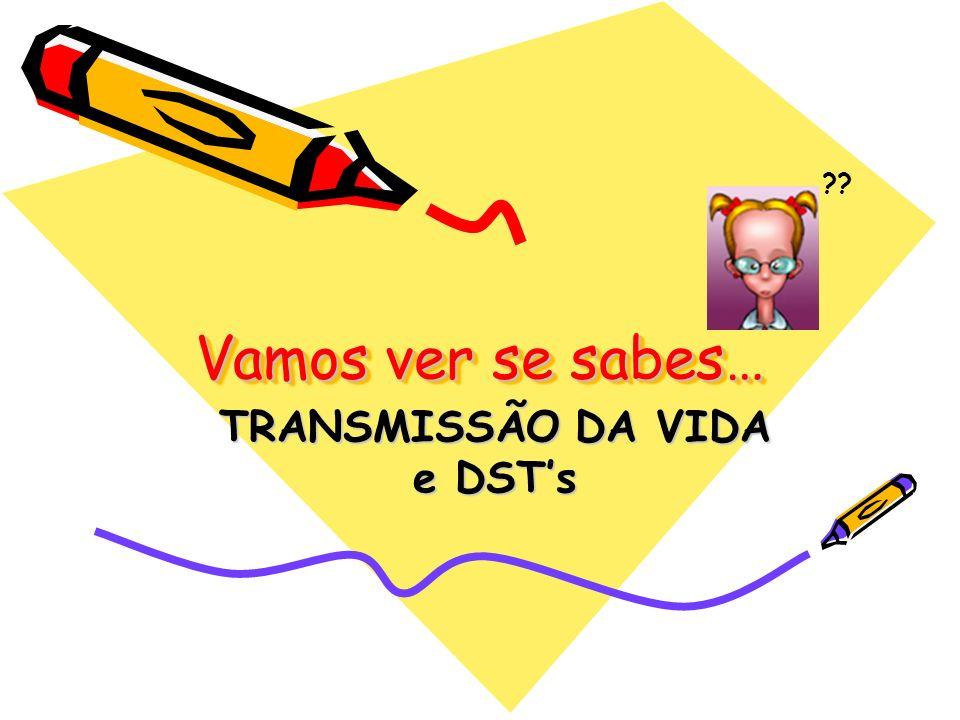 TRANSMISSÃO DA VIDA e DST's