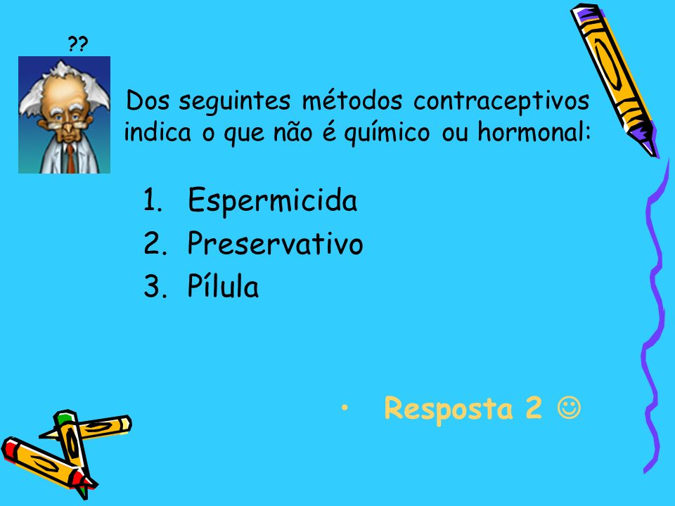 Espermicida Preservativo Pílula Resposta 2 