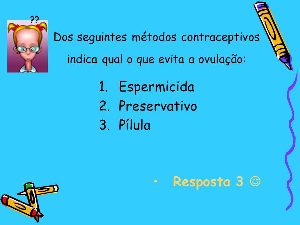 Espermicida Preservativo Pílula Resposta 3 