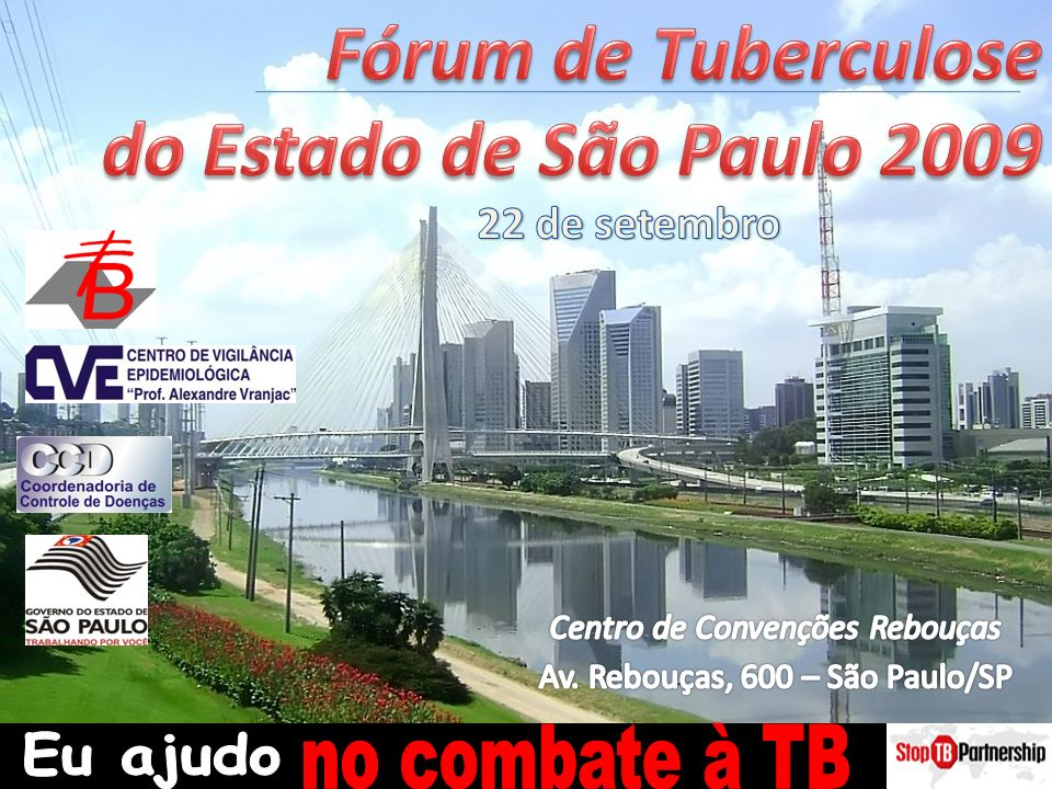Fórum de Tuberculose do Estado de São Paulo 2009 no combate à TB