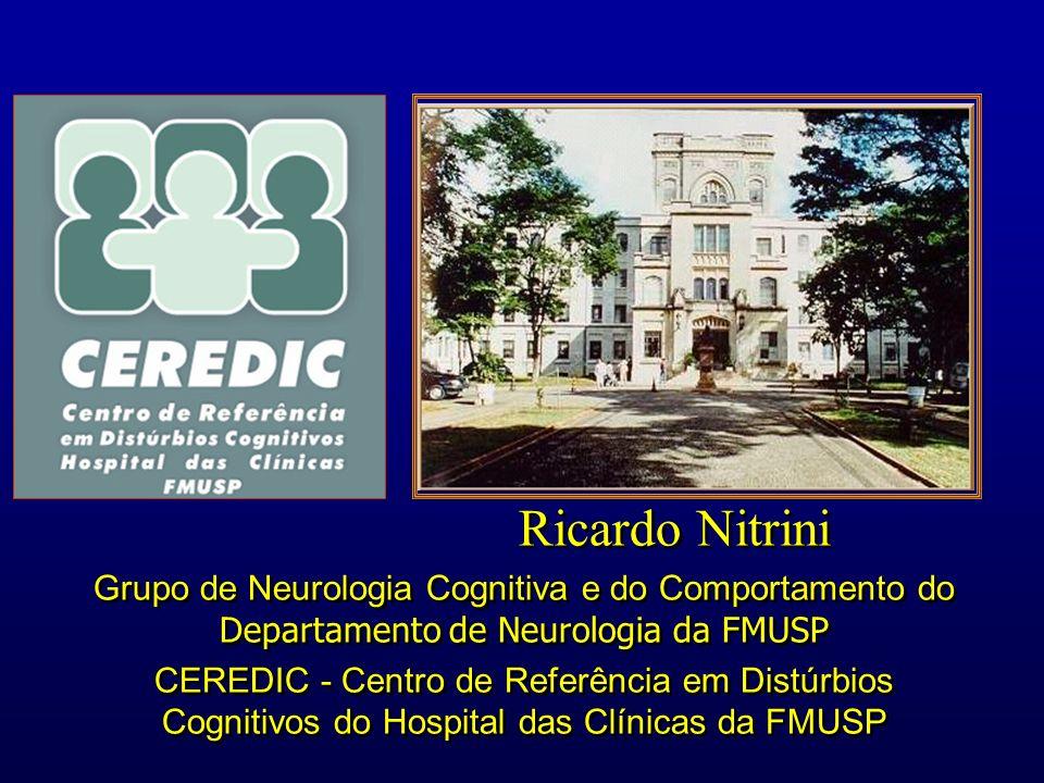 Ricardo Nitrini Grupo de Neurologia Cognitiva e do Comportamento do Departamento de Neurologia da FMUSP.