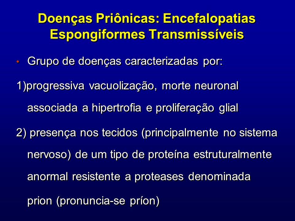 Doenças Priônicas: Encefalopatias Espongiformes Transmissíveis